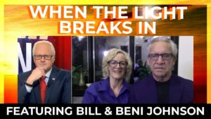 When the Light BREAKS IN! with Bill & Beni Johnson, Mario Murillo and John Graves (Jan. 28, 2021)